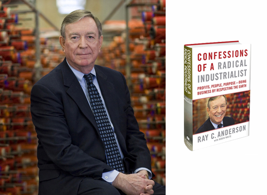 Ray Anderson, the founder and chairman of Interface Carpets and author of Confessions of a Radical Industrialist.