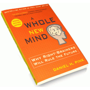 A Whole New Mind by Daniel Pink, book by daniel Pink, daniel pink, right brain thinkers, books about right brained thinking, Information age to conceptual age, strategic design book review, strategic design book review