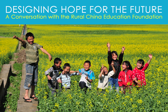 Designing A Hope for the Future, Rural China Education Foundation, china education, rebuilding china, education structures, RCEF